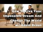 How To Change The World & Live Your Purpose – Marie Forleo & Adam Braun