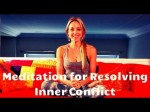 A Meditation for Resolving Inner Conflict