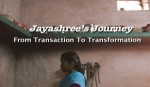 Jayashree's Journey Continues: Transaction to Transformation